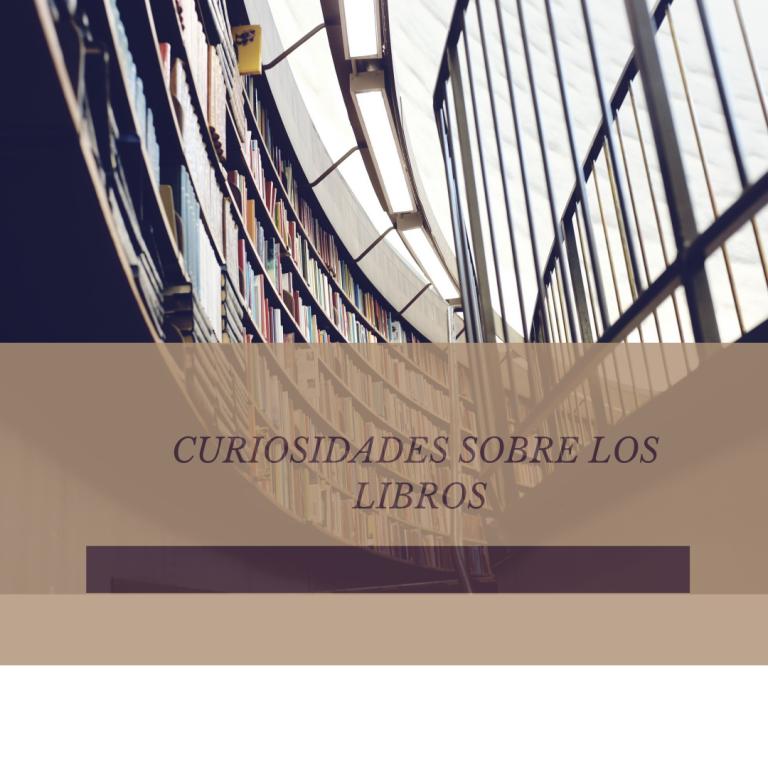 Curiosidades sobre los libros que te sorprenderán