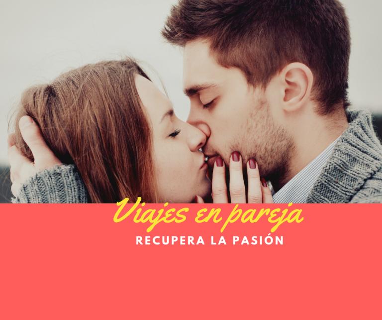 Viajes en pareja:  6 Claves que te ayudarán a recuperar la pasión