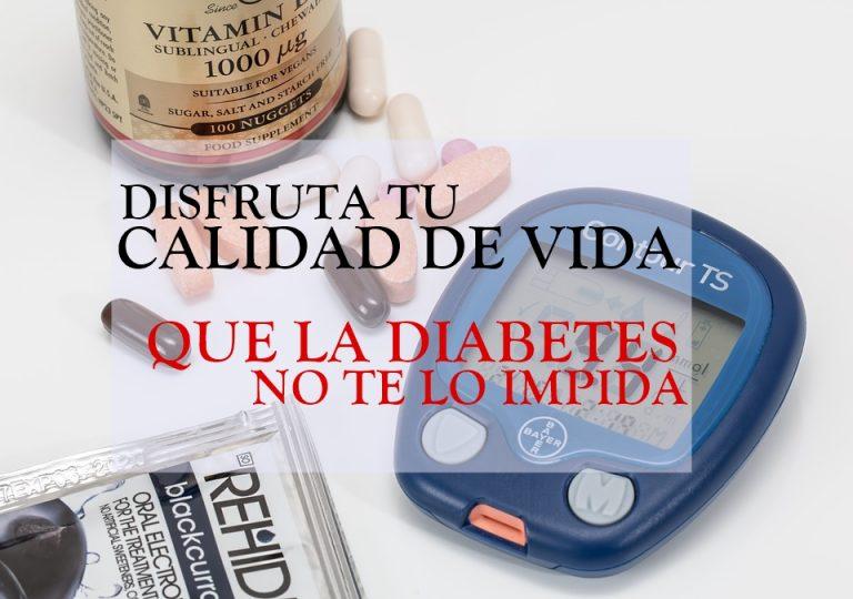 Disfruta tu calidad de vida: que la diabetes no te lo impida
