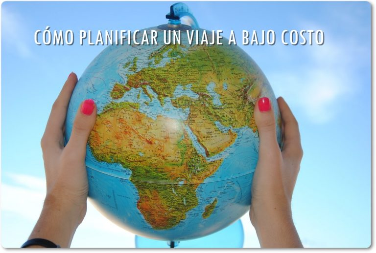 Cómo planificar un viaje a bajo costo